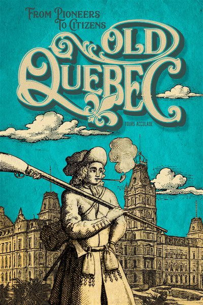 Illustration en anglais: Old Quebec: From Pioneers To Citizens.