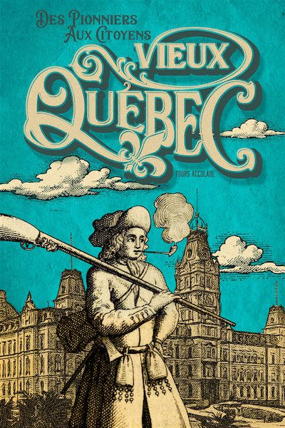 Illustration en français: Vieux-Québec: Des Pionniers Aux Citoyens.